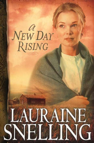 A New Day Rising, Red River of the North Series #2   -     By: Lauraine Snelling