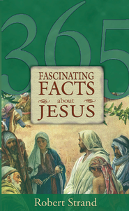 365 Fascinating Facts about Jesus - eBook  -     By: Robert Strand