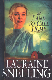 A Land to Call Home, Red River of the North Series #3   -     By: Lauraine Snelling
