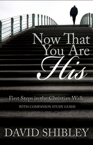 Now That You Are His - eBook  -     By: David Shibley