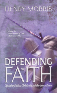 Defending the Faith - eBook  -     By: Henry M. Morris
