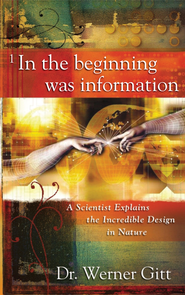In the Beginning was Information - eBook  -     By: Dr. Werner Gitt