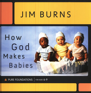 How God Makes Babies  -     By: Jim Burns