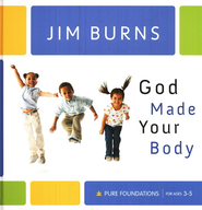God Made Your Body  -     By: Jim Burns