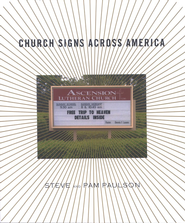 Church Signs Across America  -     By: Steve Paulson, Pam Paulson
