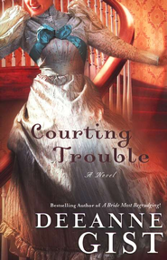 Courting Trouble   -              By: Deeanne Gist