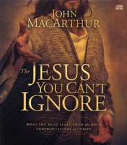 The Jesus You Can't Ignore - Audiobook on CD  -     By: John MacArthur
