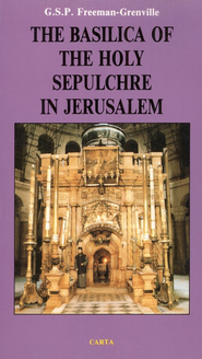 The Basilica of the Holy Sepulchre in Jerusalem  -     By: G.S.P. Freeman-Grenville