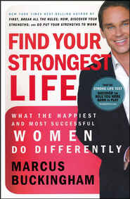 Find Your Strongest Life: What the Happiest and Most Successful Women Do Differently  -     By: Marcus Buckingham
