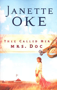 They Called Her Mrs. Doc, Women of the West Series #5   -     By: Janette Oke