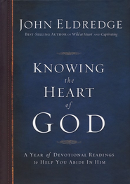 Knowing the Heart of God: A Year of Devotional Readings to  Help You Abide in Him   -     By: John Eldredge