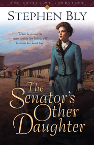 The Senator's Other Daughter - eBook  -     By: Stephen Bly