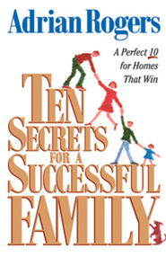Ten Secrets for a Successful Family: A Perfect 10 for Homes that Win - eBook  -     By: Adrian Rogers