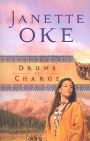 Drums of Change, Women of the West Series #12   -              By: Janette Oke