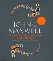 Everyone Communicates, Few Connect: What the Most Effective People Do Differently - abridged Audiobook on CD  -     By: John C. Maxwell