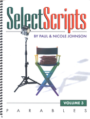 SelectScripts, Volume 3, Parables   -     By: Paul Johnson, Nicole Johnson