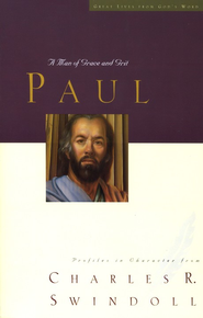 Paul: A Man of Grace and Grit  -              By: Charles R. Swindoll