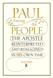 Paul Among the People: The Apostle Reinterpreted and Reimagined in His Own Time - eBook  -     By: Sarah Ruden