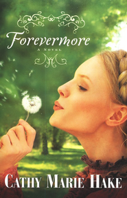 Forevermore, Only in Gooding! Series   -     By: Cathy Marie Hake
