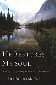 He Restores My Soul   -     By: Jennifer Kennedy Dean