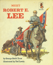 Meet Robert E Lee - eBook  -     By: George W.S. Trow