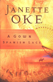 Gown of Spanish Lace, A - eBook  -     By: Janette Oke