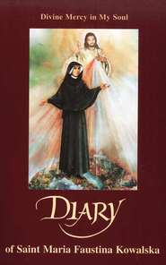 Diary: Divine Mercy in My Soul  -     By: Saint Maria Faustina Kowalska