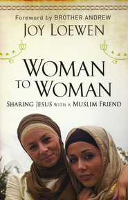 Woman to Woman, Sharing Jesus with a Muslim Friend - eBook  -     By: Joy Loewen