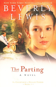 The Parting, Courtship of Nellie Fisher Series #1   -              By: Beverly Lewis