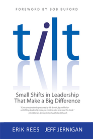 Tilt: Small Shifts in Leadership that Make a Big Difference - eBook  -     By: Erik Rees