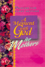 A Moment with God for Mothers - eBook  -     By: Margaret Anne Huffman