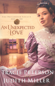 An Unexpected Love, Broadmoor Legacy Series #2   -     By: Tracie Peterson, Judith Miller