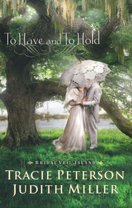 To Have and To Hold - eBook  -     By: Tracie Peterson, Judith Miller