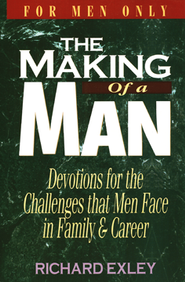 Making of a Man   -     By: Richard Exley