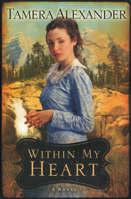 Within My Heart, Timber Ridge Reflections Series #3   -     By: Tamera Alexander
