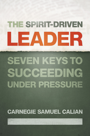 The Spirit-Driven Leader - eBook  -     By: Carnegie Samuel Calian