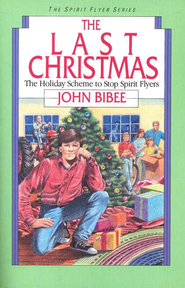 The Spirit Flyer Series #5: The Last Christmas   -     By: John Bibee