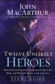 Twelve Unlikely Heroes Study Guide  -              By: John MacArthur