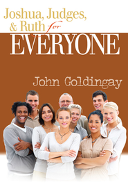 Joshua, Judges, and Ruth for Everyone - eBook  -     By: John Goldingay