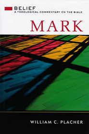Mark: Belief, A Theological Commentary on the Bible - eBook  -     By: William C. Placher