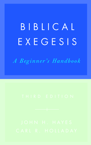 Biblical Exegesis, 3rd ed - eBook  -     By: John H. Hayes