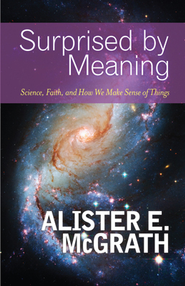 Surprised by Meaning - eBook  -     By: Alister E. McGrath