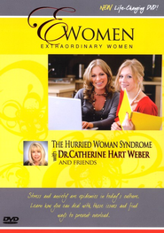 The Hurried Women Syndrome, DVD    -              By: Dr. Catherine Hart Weber