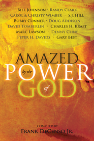 Amazed by the Power of God - eBook  -     By: Bill Johnson, Randy Clark