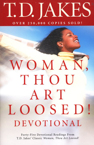 Woman, Thou Art Loosed Devotional, repackaged  -              By: T.D. Jakes