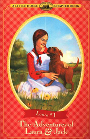 The Adventures of Laura & Jack, Little House Chapter Book Series  #1  -     By: Laura Ingalls Wilder