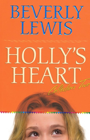 Holly's Heart, Volume 2: Books 6-10  -     By: Beverly Lewis