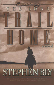 The Long Trail Home (Fortunes of the Black Hills, Book 3) - eBook  -     By: Stephen Bly