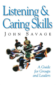 Listening and Caring Skills in Ministry: A Guide for Groups and Leaders - eBook  -     By: John Savage