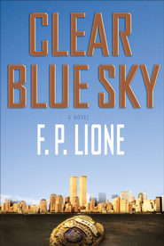 Clear Blue Sky: A Novel - eBook  -     By: F.P. Lione